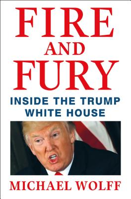 Fire and Fury: Inside the Trump White House FIRE & FURY [ Michael Wolff ]