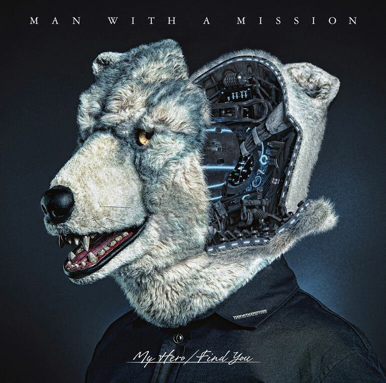 My Hero/Find You (初回限定盤 CD+DVD) [ MAN WITH A MISSION ]