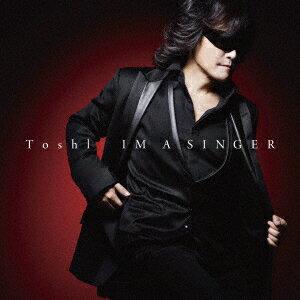 IM A SINGER [ Toshl ]