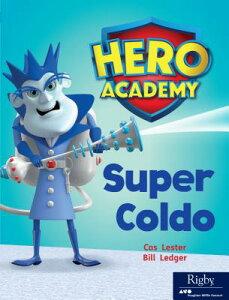 Super Coldo: Leveled Reader Set 8 Level M SUPER COLDO (Hero Academy) [ Hmh Hmh ]