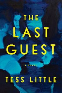 The Last Guest LAST GUEST [ Tess Little ]