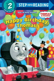 Happy Birthday, Thomas! (Thomas & Friends) HAPPY BIRTHDAY THOMAS (THOMAS (Step Into Reading - Level 2 - Quality) [ Random House ]