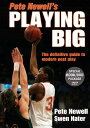 Pete Newell's Playing Big [With DVD] PETE NEWELLS PLAYING BIG [ Peter Newell ]
