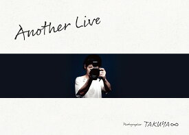 Another Live [ TAKUYA∞ ]