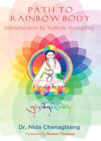 PathtoRainbowBody-IntroductiontoYuthokNyingthig[NidaChenagtsang]