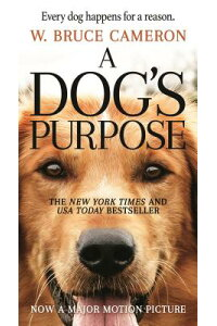 DOG'SPURPOSE,A:MOVIETIE-IN(A)[W.BRUCECAMERON]