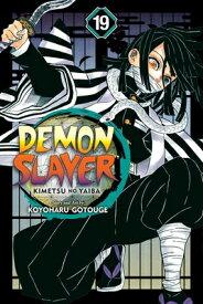 Demon Slayer: Kimetsu No Yaiba, Vol. 19 DEMON SLAYER KIMETSU NO YAIBA (Demon Slayer: Kimetsu No Yaiba) [ Koyoharu Gotouge ]