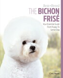 The Bichon Frise: Your Essential Guide from Puppy to Senior Dog