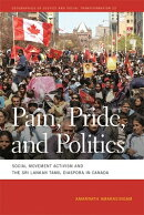 Pain, Pride, and Politics: Social Movement Activism and the Sri Lankan Tamil Diaspora in Canada