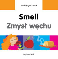 MyBilingualBook-Smell(English-Polish)[MiletPublishing]