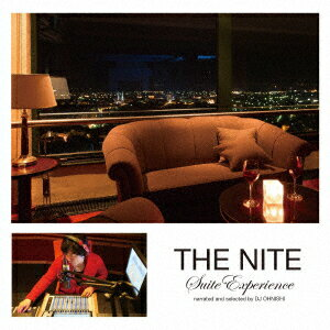 THE NITE Suite Experience narrated and selected by DJ OHNISHI [ (V.A.) ]