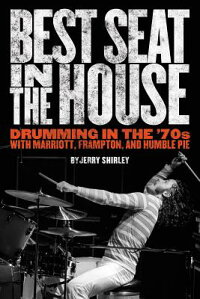 BestSeatintheHouse:Drumminginthe'70swithMarriott,Frampton,andHumblePie