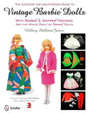 The Complete and Unauthorized Guide to Vintage Barbie Dolls: With Barbie & Skipper Fashions and the