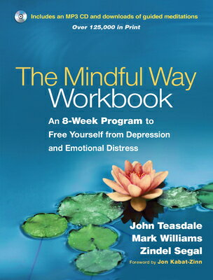 The Mindful Way Workbook: An 8-Week Program to Free Yourself from Depression and Emotional Distress MINDFUL WAY WORKBK W/CD [ John D. Teasdale ]