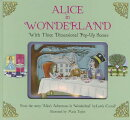 Alice in Wonderland: With 3-Dimensional Pop-Up Scenes