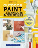 Outdoor Paint Techniques and Faux Finishes, Revised Edition: 25 Great Outdoor Finishes for Plaster,