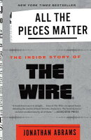 All the Pieces Matter: The Inside Story of the Wire(r)