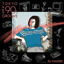 Manhattan Records presents Tokyo Neo 90s Groove mixed by DJ HASEBE [ DJ HASEBE ]