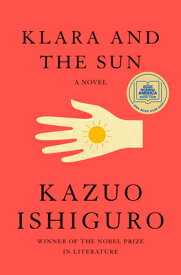 Klara and the Sun KLARA & THE SUN [ Kazuo Ishiguro ]
