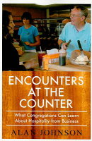 Encounters at the Counter: What Congregations Can Learn about Hospitality from Business