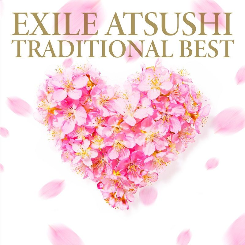 TRADITIONAL BEST (CD+DVD) [ EXILE ATSUSHI ]