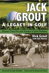JackGrout:ALegacyinGolf[DickGrout]