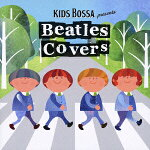 KIDS_BOSSA_presents_Beatles_Covers