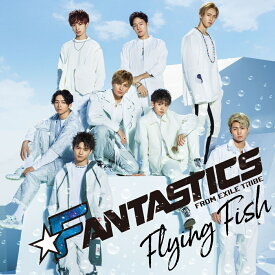 Flying Fish (CD+DVD) [ FANTASTICS from EXILE TRIBE ]