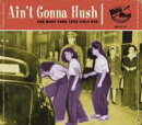 【輸入盤】Aint Gonna Hush: And Make Some Good Girls