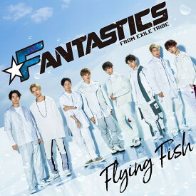 Flying Fish [ FANTASTICS from EXILE TRIBE ]