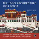 The Lego Architecture Idea Book: 1001 Ideas for Brickwork, Siding, Windows, Columns, Roofing, and Mu