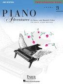 【輸入楽譜】フェイバー, Nancy/フェイバー, Randall: フェイバー・ピアノ・アドヴェンチャーズ: Level 2A - パフォ…
