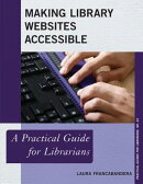 Making Library Websites Accessible: A Practical Guide for Librarians