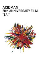 "ACIDMAN 20th ANNIVERSARY FILM ""SAI""【Blu-ray】"