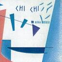 CHI CHI [ 益田幹夫 ]