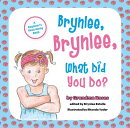 Brynlee, Brynlee, What Did You Do?