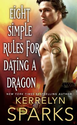 Eight Simple Rules for Dating a Dragon: A Novel of the Embraced 8 SIMPLE RULES FOR DATING A DR (Embraced) [ Kerrelyn Sparks ]
