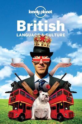 British Language & Culture BRITISH LANGUAGE & CULTURE REV (Lonely Planet Language & Culture: British) [ Lonely Planet ]