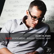 【輸入盤】James W.iman Plays Schoenberg, Boulez, Webern, G.amy