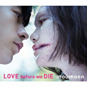 LOVE before we DIE(CD+ Blu-ray) [ moumoon ]