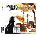 【輸入盤】Music For My Friends (Polish Jazz Vol 52)