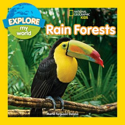 Explore My World Rain Forests EXPLORE MY WORLD RAIN FORESTS (Explore My World) [ Marfe Ferguson Delano ]