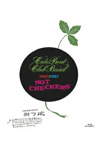 THECHECKERSBLUERAYDISCCHRONICLE::NOTCHECKERS/CUTEBEATCLUBBAND【Blu-ray】[チェッカーズ]
