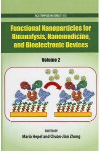 FunctionalNanoparticlesforBioanalysis,Nanomedicine,andBioelectronicDevices,Volume2[MariaHepel]