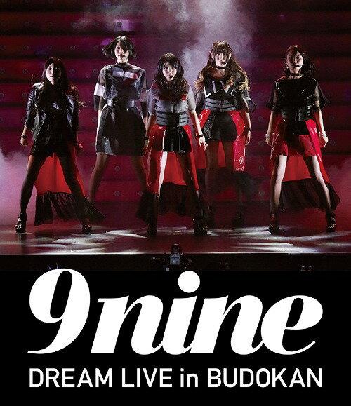 9nine DREAM LIVE in BUDOKAN 【初回仕様限定盤】 【Blu-ray】 [ 9nine ]