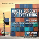Ninety Percent of Everything: Inside Shipping, the Invisible Industry That Puts Clothes on Your Back