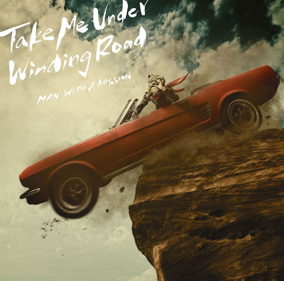 Take Me Under/Winding Road [ MAN WITH A MISSION ]