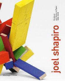 Joel Shapiro: Sculpture and Works on Paper 1969-2019 JOEL SHAPIRO [ Richard Shiff ]
