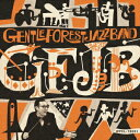 GFJB [ Gentle Forest Jazz Band ]