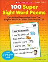 100 Super Sight Word Poems, Grades PreK-1: Easy-To-Read Reproducible Poems That Target & Teach 100 W 100 SUPER…